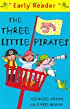 Georgie Adams The Three Little Pirates (EARLY READER)