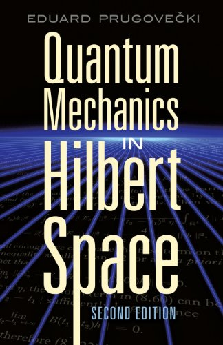 Quantum Mechanics in Hilbert Space (Dover Books on Physics)