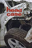 img - for Head Case[ HEAD CASE ] by Aronson, Sarah (Author) Sep-04-07[ Hardcover ] book / textbook / text book