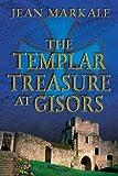 The Templar Treasure at Gisors (0892819723) by Markale, Jean