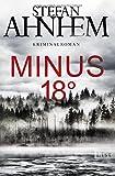 'Minus 18 Grad' von 'Stefan Ahnhem'