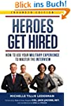 Heroes Get Hired: How To Use Your Mil...