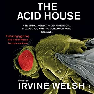 The Acid House | [Irvine Welsh]