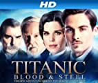 Titanic: Blood and Steel [HD]: The 'Unsinkable' Sets Sail [HD]