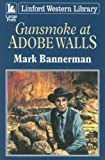 img - for Gunsmoke at Adobe Walls (Linford Western Library) book / textbook / text book