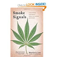 Smoke Signals: A Social History of Marijuana - Medical, Recreational and Scientific by Martin A Lee