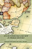 img - for Encounters Old and New in World History: Essays Inspired by Jerry H. Bentley (Perspectives on the Global Past) book / textbook / text book