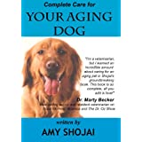 Complete Care for Your Aging Dog ~ Amy Shojai