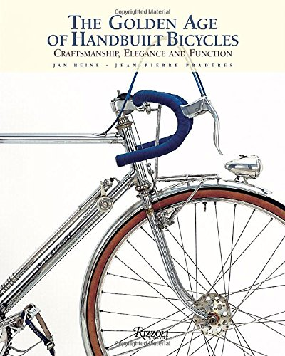 The Golden Age of Handbuilt Bicycles /Anglais (Rizzoli Classics)