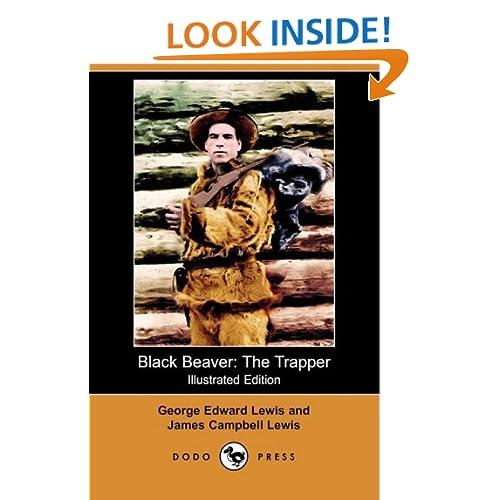 Black Beaver: The Trapper (Illustrated Edition) (Dodo Press)