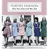 Forties Fashion: From Siren Suits to the New Lookby Jonathan Walford