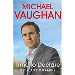 Michael Vaughan's autobiography: Time to Declare / The Corridor (a ...