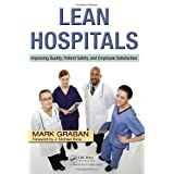 Lean Hospitals: Improving Quality, Patient Safety, and Employee Satisfactionpar Mark Graban