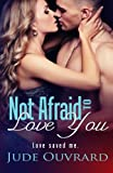 img - for Not Afraid to Love You (Ink Series Spin off) (Volume 1) book / textbook / text book