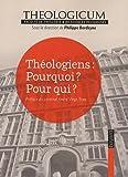 echange, troc Philippe Bordeyne, Theologicum, Collectif - Théologiens : Pourquoi ? Pour qui ?