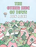 Jon Agee The Other Side of Town