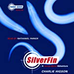 SilverFin: Young Bond, Book 1 (       UNABRIDGED) by Charlie Higson Narrated by Nathaniel Parker