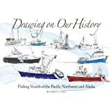 Drawing on Our History: Fishing Vessels of the Pacific Northwest and Alaska