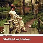 Stolthed og Fordom [Pride and Prejudice] | Jane Austen