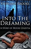 Into The Dreaming: A Novel of House Celestia (The Scions) (Volume 1)