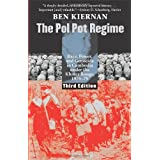 The Pol Pot Regime: Race, Power, and Genocide in Cambodia Under the Khmer Rouge, 1975-79by Ben Kiernan