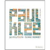 """Paul Klee: Sein Leben - Seine Kunstvon """"Boris Friedewald"""""""