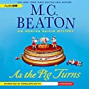 As the Pig Turns Audiobook by M. C. Beaton Narrated by Penelope Keith
