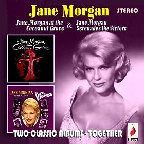 Jane Morgan at the Cocoanut Grove / Jane Morgan Serenades the Victors