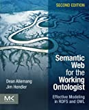 Semantic Web for the Working Ontologist: Effective Modeling in RDFS and OWL