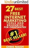 27 Best Free Internet Marketing Tools And Resources for Cheapskates (Online Business Ideas & Internet Marketing Tips fo Book 1)