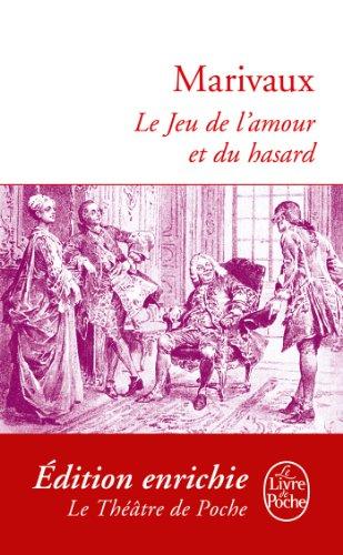 Pierre de Marivaux - Le Jeu de l'amour et du hasard (Classiques)