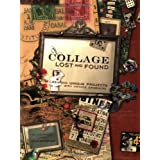 Collage Lost and Found: Creating Unique Projects With Vintage Ephemera ~ Giuseppina Cirincione