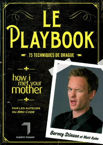Le Playbook : 75 techniques de drague