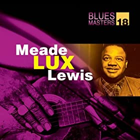 Blues Masters Vol. 18 (Meade Lux Lewis)