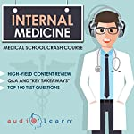 Internal Medicine: Medical School Crash Course |  AudioLearn Medical Content Team