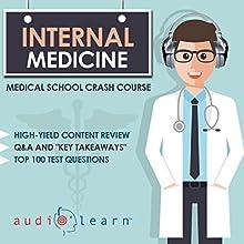 Internal Medicine: Medical School Crash Course | Livre audio Auteur(s) :  AudioLearn Medical Content Team Narrateur(s) : Bhama Roget