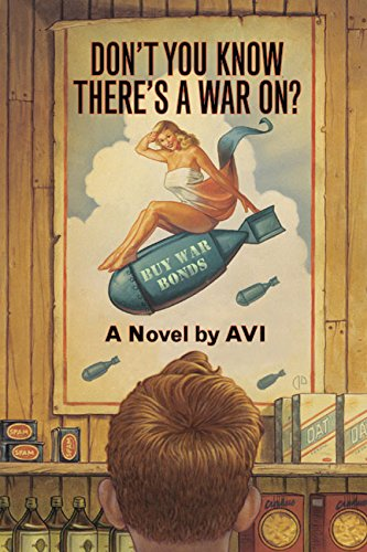 Don't You Know There's a War On?, by Avi