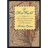 New World: An Epic of Colonial America from the Founding of Jamestown to the Fall of Quebec ~ Arthur Quinn
