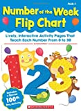 Number of the Week Flip Chart: Write-On/Wipe-Off Activity Pages That Teach Each Number From 0 to 30 (0545457092) by Einhorn, Kama