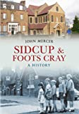 Sidcup & Foots Cray: A History (1445611953) by Mercer, John