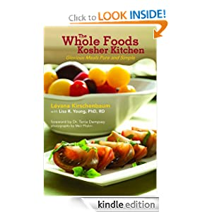Kindle Book Bargains: The Whole Foods Kosher Kitchen, by Levana Kirschenbaum, Lisa R. Young Ph.D. RD. Publisher: Skyhorse Publishing; 1 edition (June 22, 2011)