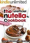 The Nutella Cookbook: Top 50 Most Del...