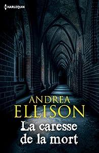 La caresse de la mort - Ellison Andrea