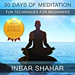 30 Days of Meditation: Fun Techniques for Beginners: Relaxation Meditation, Book 1 | Inbar Shahar