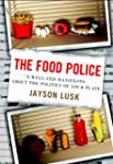 The Food Police: A Well-Fed Manifesto...