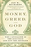 Image of Money, Greed, and God: Why Capitalism Is the Solution and Not the Problem