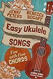 Easy Ukulele Songs: 5 with 5 Chords: Ukulele Songbook (Learn Ukulele the Easy Way 2)