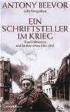 Ein Schriftsteller im Krieg: Wassili Grossman und die Rote Armee 1941-1945 - Antony Beevor