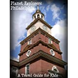 Planet Explorers Philadelphia: A Travel Guide for Kids ~ Laura Schaefer