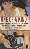 """One Of A Kind: The Rise And Fall Of Stuey """"The Kid"""" Unger, The World's Greatest Poker Player"""